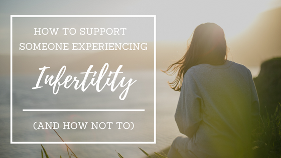 How to Support Someone Experiencing Infertility (And How Not To)