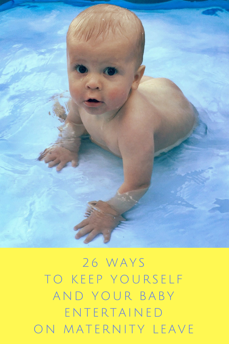 26 Ways to Keep Yourself and Your Baby Entertained on Maternity Leave