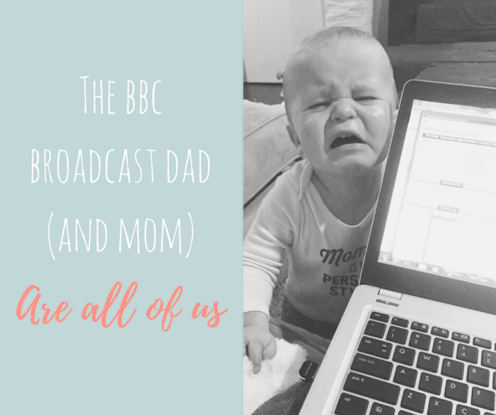 The BBC Broadcast Dad (and Mom) are All of Us