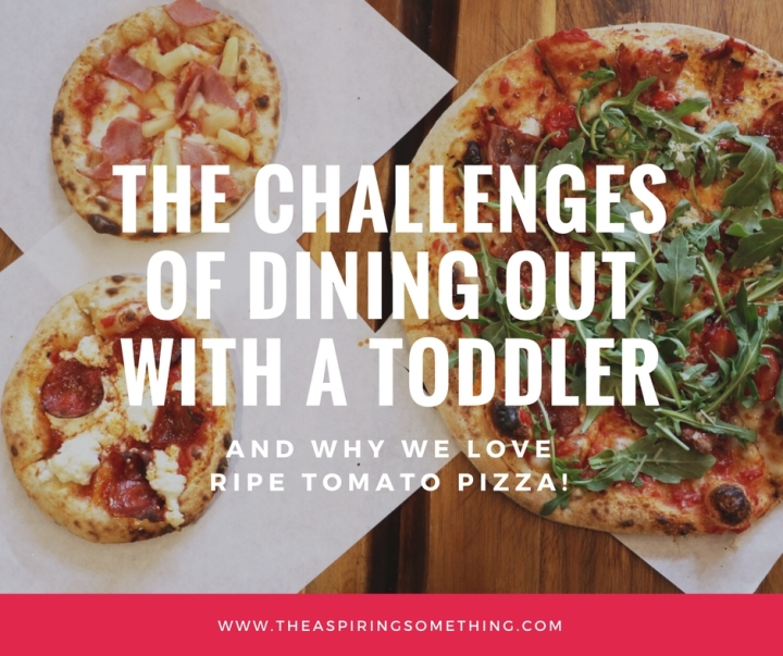 The Challenges of Dining Out With a Toddler (And Why We Love Ripe Tomato Pizza!)