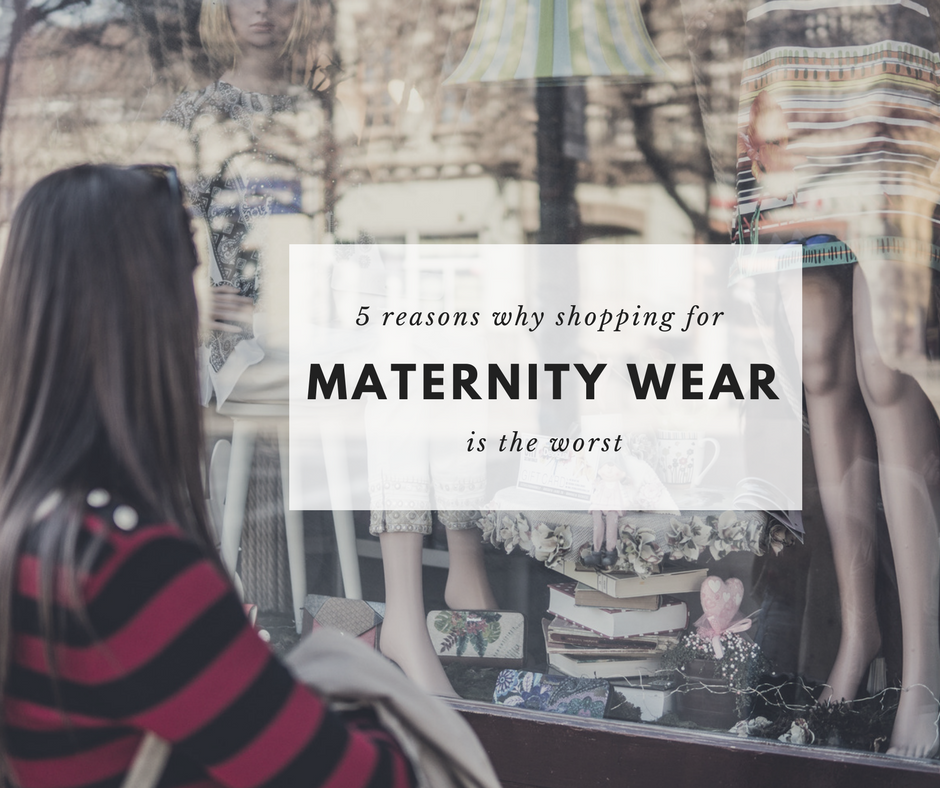 5 Reasons Why Shopping For Maternity Wear Is The Worst The Aspiring Something