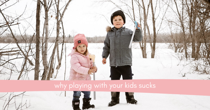 Why Playing With Your Kids Sucks